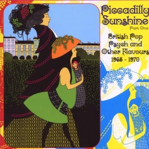 Piccadilly Sunshine, Pt. 1: British Pop Psych And Other Flavours 1965-1970 album cover