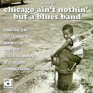 Chicago Ain't Nothin' But A Blues Band album cover