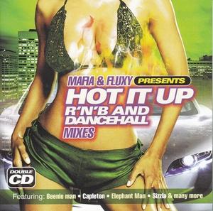 Mafia & Fluxy Presents Hot It Up: R&B And Dancehall Mixes, Vol. 1 album cover