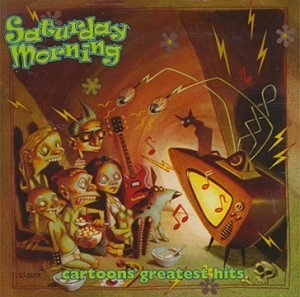 Saturday Morning Cartoons' Greatest Hits album cover