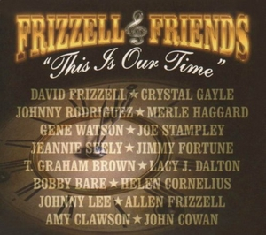 Frizzell & Friends: This Is Our Time album cover