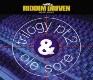 Riddim Driven: Trilogy Pt. 2 & Ole Sore album cover