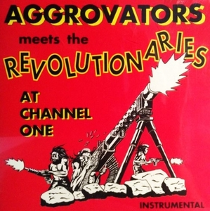 Aggrovators Meets the Revolutionaries at Channel One album cover