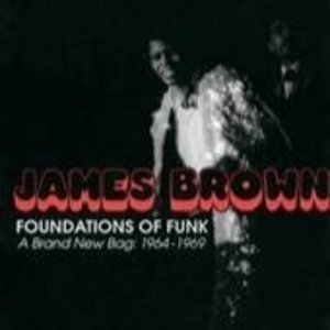 Foundations Of Funk: A Brand New Bag,  1964-1969 album cover