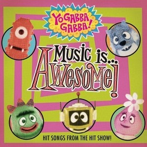 Yo Gabba Gabba!: Music Is Awesome! album cover