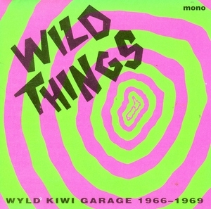 Wild Things-Wyld Kiwi Garage 1966-1969 album cover