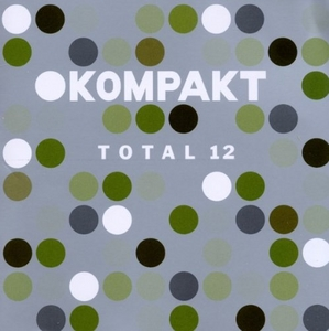 Kompakt: Total 12 album cover