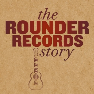 The Rounder Records Story album cover