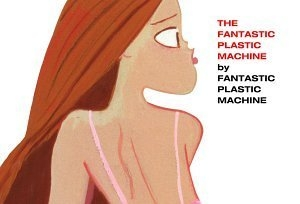 Fantastic Plastic Machine album cover