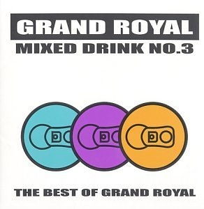 Mixed Drink No. 3: The Best Of Grand Royal album cover