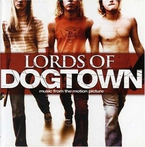Lords Of Dogtown: Original Motion Picture Soundtrack album cover