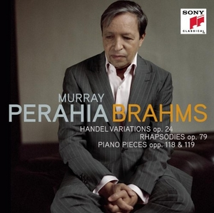 Brahms: Handel Variations, op. 24~ Rhapsodies, op. 79~  Piano Pieces, opp. 118 & 119 album cover