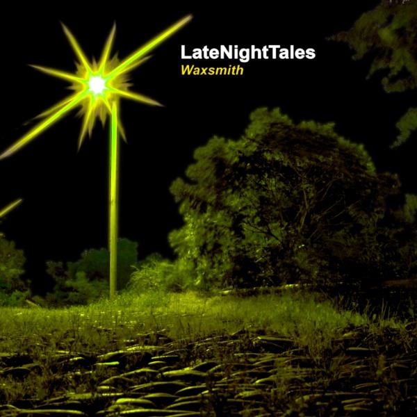 LateNightTales: Waxsmith