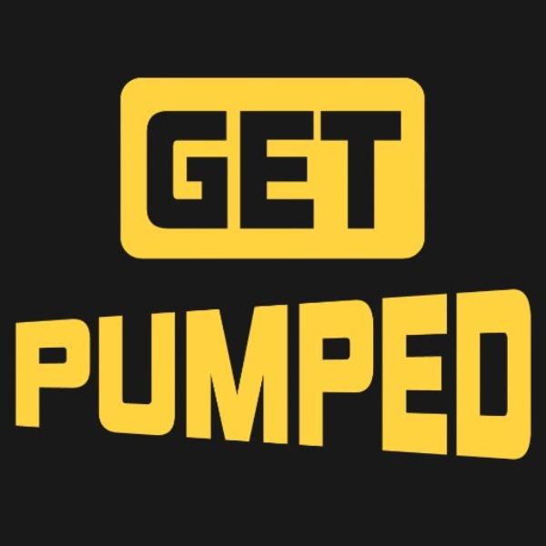 Get Pumped!!!